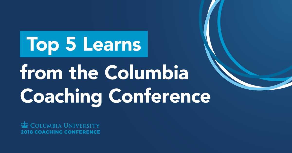 Our Top 5 Learns from the Columbia Coaching Conference
