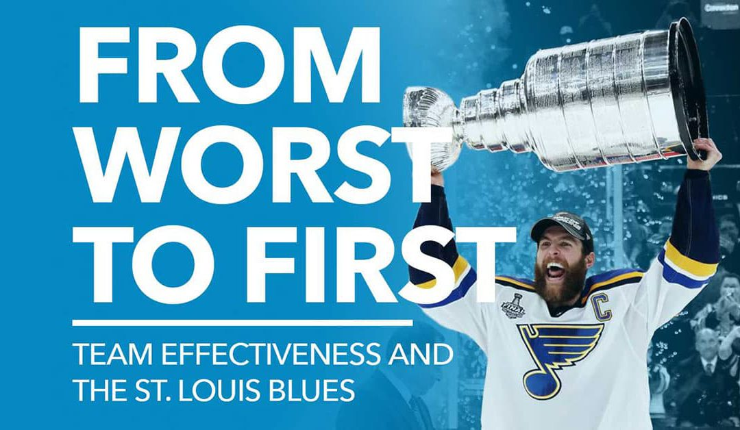 Worst to First: Learning About Team Effectiveness from the St. Louis Blues' Cinderella Season