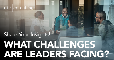 Share Your Insights! What Challenges are Leaders Facing?