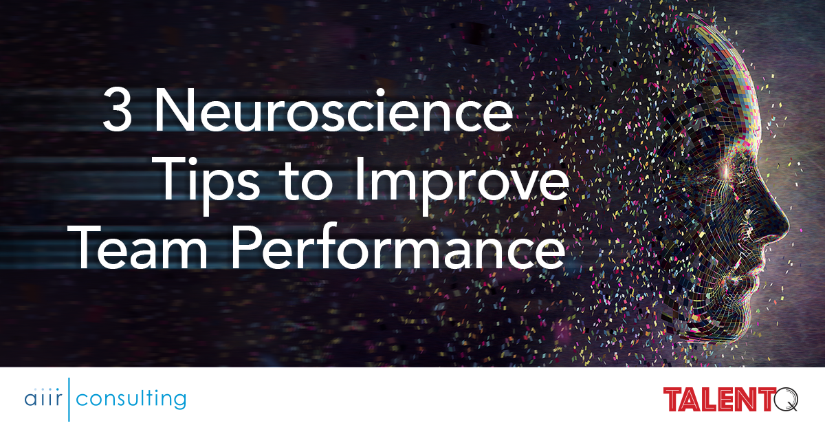 3 Neuroscience Tips to Improve Team Performance