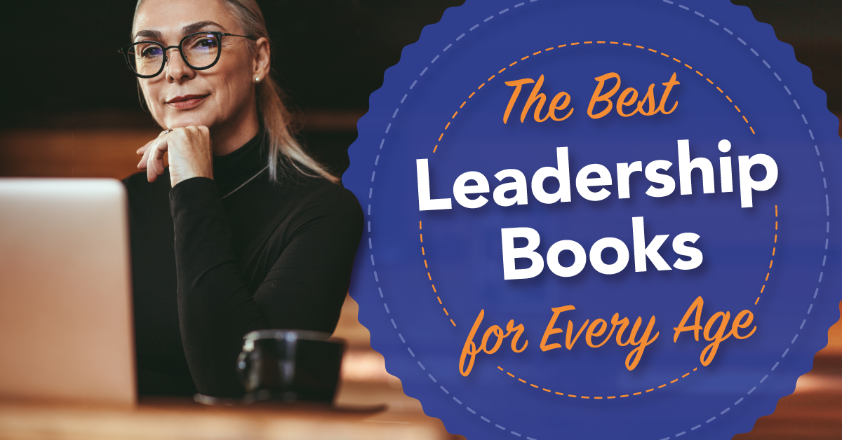 The Best Leadership Books for Every Age