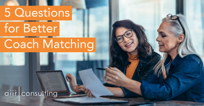 5 Questions Talent Professionals Should Ask For Better Coach Matching