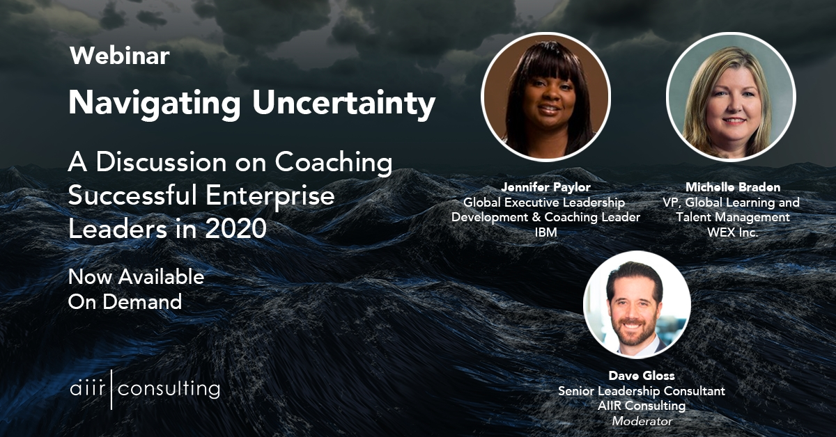 [On-Demand Webinar] Navigating Uncertainty: A Discussion on Coaching Successful Enterprise Leaders in 2020
