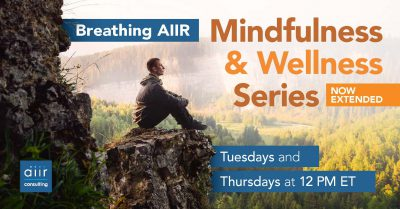 Breathing AIIR: Daily Mindfulness and Wellness Series