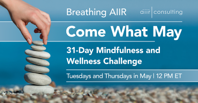 """Breathing AIIR """"Come What May"""" Mindfulness Challenge"""