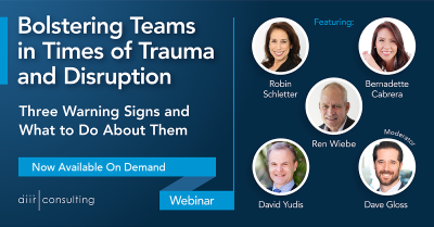 [On Demand Webinar] Bolstering Teams in Times of Trauma and Disruption