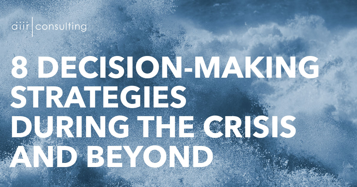 8 Decision-Making Strategies During the Crisis and Beyond