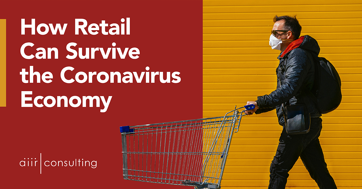 How Retail Can Survive the Coronavirus Economy