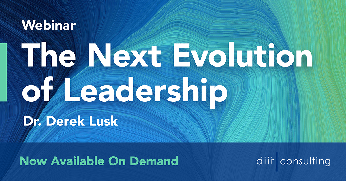 [On Demand Webinar] The Next Evolution of Leadership
