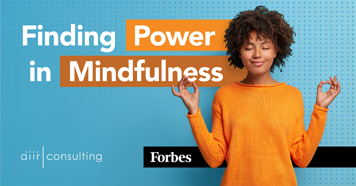 Forbes: Finding Power in Mindfulness