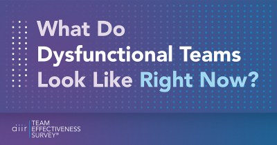 What Do Dysfunctional Teams Look Like Right Now?